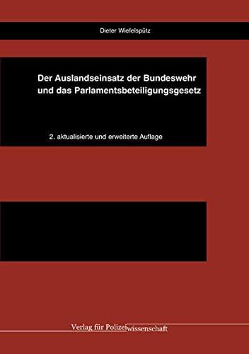 Der Auslandseinsatz der Bundeswehr und das Parlamentsbeteiligungsgesetz: Dieter Wiefelsp�tz
