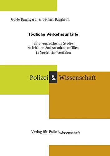 9783866762923: Tödliche Verkehrsunfälle: Eine vergleichende Studie zu leichten Sachschadensunfällen in Nordrhein-Westfalen