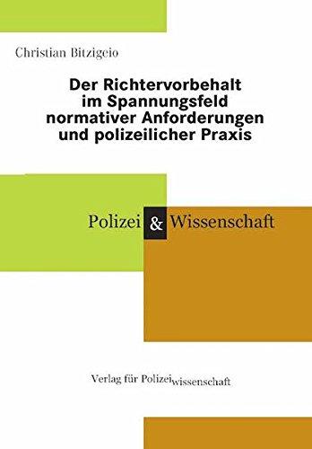 9783866764316: Der Richtervorbehalt im Spannungsfeld normativer Anforderungen und polizeilicher Praxis