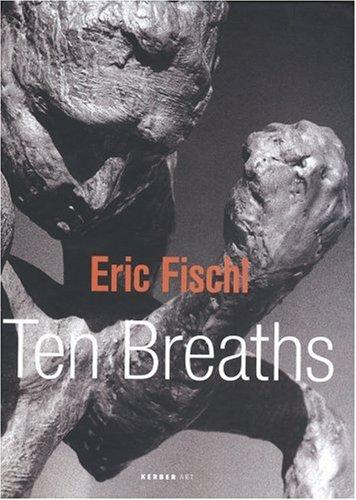 9783866781160: Eric Fischl: Ten Breaths
