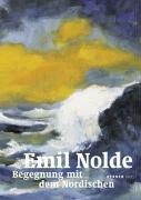 9783866781290: Emil Nolde Begegnung mit dem Nordischen