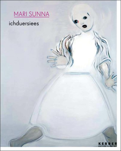Mari Sunna: Ichduersiees (Kerber Edition Young Art)