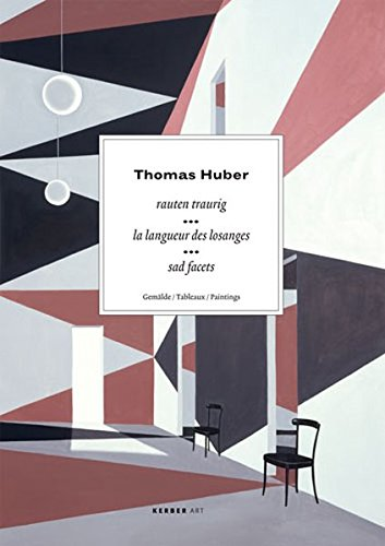 9783866781962: Thomas Huber: Rauten Traurig / La Langueur des Losanges / Sad Facets