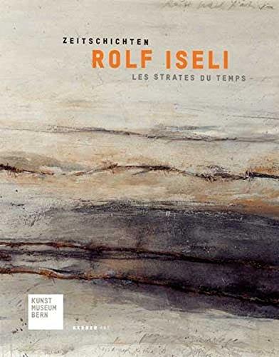 9783866783324: Rolf Iseli: Zeitschichten