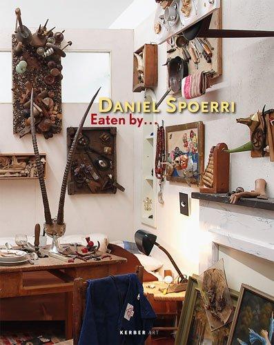 Daniel Spoerri: Eaten By (Kerber Art (Hardcover)): Ronte, Dieter; Schmied, Wieland; Morsbach, ...