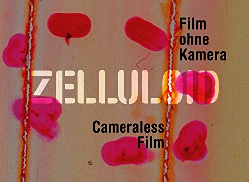 Zelluloid: Cameraless Film (Kerber PhotoArt): Beauvais, Yann; Schlicht, Esther; Gl�de, Marc; ...