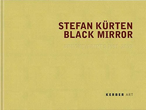 9783866784000: Stefan Kurten: Black Mirror: Prints 1991-2009