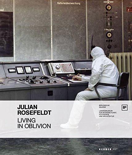 Julian Rosefeldt: Living in Oblivion / The: Rosefeldt, Julian (Contributor)/