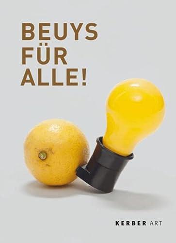 Beuys für alle. Auflagenobjekte und Multiples. - Hg. Marc Gundel.