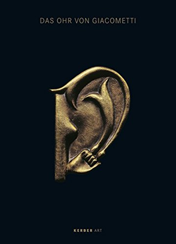 9783866784789: The Ear of Giacometti: Post-Surrealist Art from Meret Oppenheim to Mariella Mosler