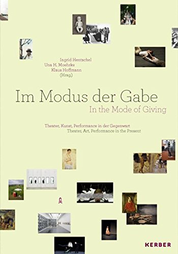9783866784949: In the Mode of Giving: Theater, Art and Performance in the Present (English and German Edition)