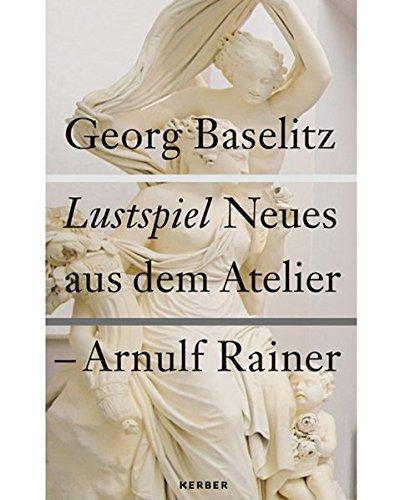 Georg Baselitz & Arnulf Rainer: Comedy: Fuchs, Rudi