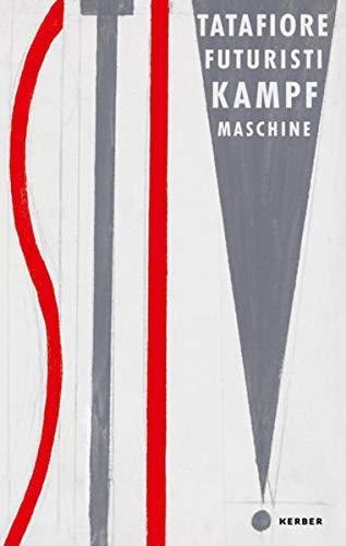 9783866785571: Ernesto Tatafiore: Futuristi - Kampf Maschine