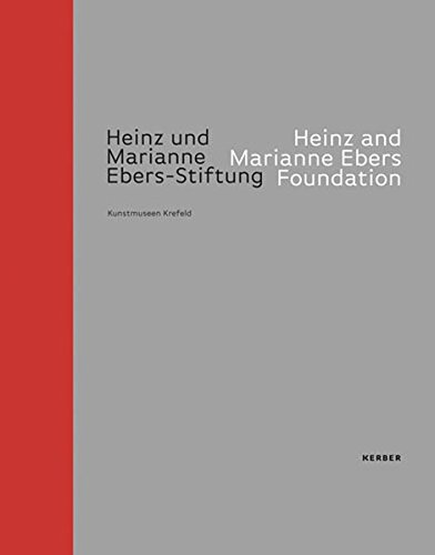 Heinz & Marianne Ebers Foundation: A Collection With Stature (9783866785724) by Martin Hentschel; Julian Heynen