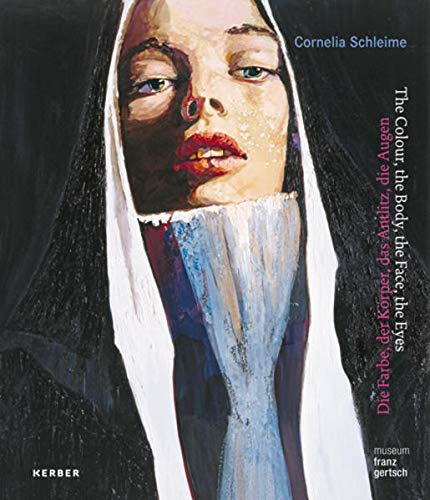 Cornelia Schleime: The Colour, the Body, the Face, the Eyes: Ammann, Jean-Christophe, Wesle, Anna