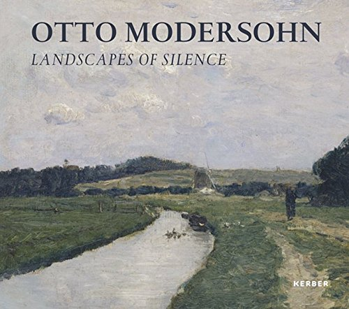 Otto Modersohn: Landscapes of Silence: Belgin, Tayfun; Fink-Belgin, Andrea; Franz, Erich