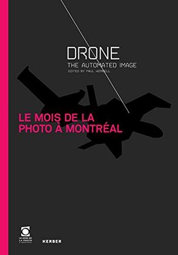 Le Mois de la Photo à Montréal: Drone: The automated Image (PhotoART) Paul Wombell (...