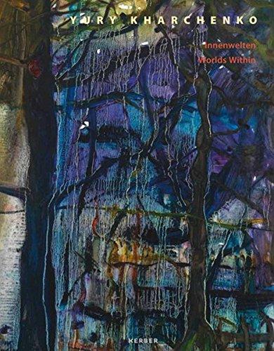 Yury Kharchenko: Worlds Within: Heymer, Kay