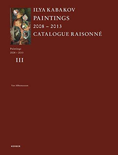 9783866788541: Ilya Kabakov: Catalogue Raisonne: Paintings 2008-2013
