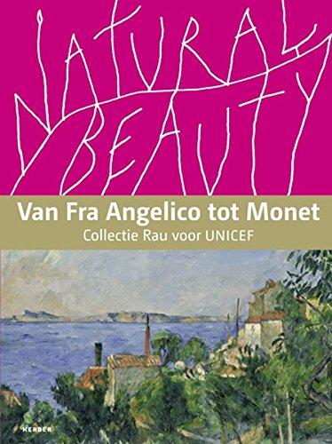 9783866788657: Natural Beauty: Landschaften und Stillleben von Fra Angelico bis Monet Die Sammlung Rau für UNICEF