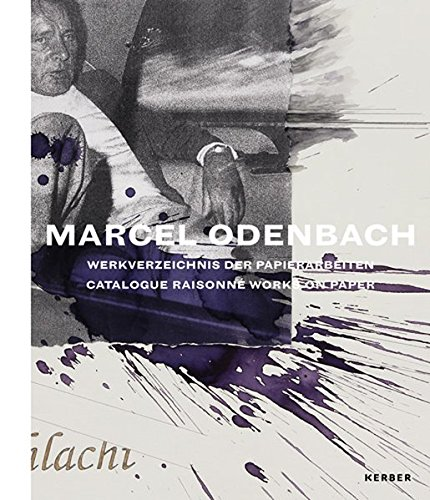 9783866789074: Marcel Odenbach: Catalogue Raisonné of Works on Paper (Kerber Art (Hardcover))