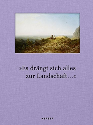 9783866789258: »Es drängt sich alles zur Landschaft ...«: Landschaftsbilder in Malerei und Zeichnung des 19. Jahrhunderts