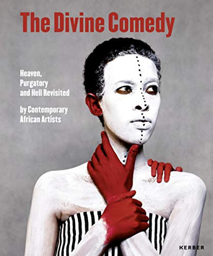 Divine Comedy: Heaven, Hell, and Purgatory from the Perspective of Contemporary African Artists ...