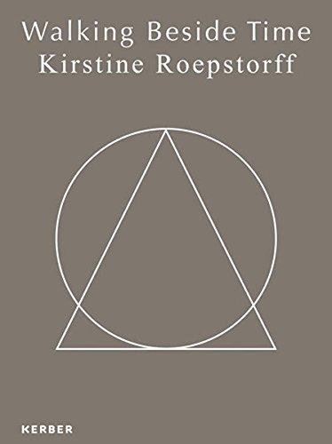 Kirstine Roepstorff: Walking Beside Time: Claudia Emmert, Kirstine