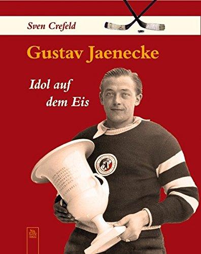 Gustav Jaenecke: Idol auf dem Eis: Crefeld, Sven