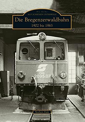 9783866804425: Die Bregenzerwaldbahn 1902 bis 1983