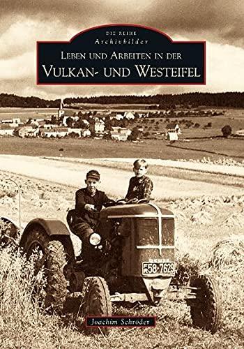 9783866805446: Leben und Arbeiten in der Vulkan- und Westeifel