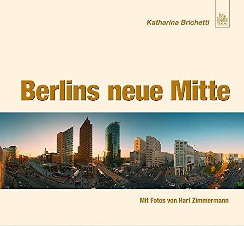 9783866807983: Berlins neue Mitte