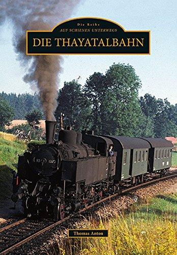 9783866809819: Die Thayatalbahn