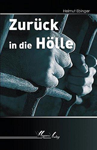 Zurück in die Hölle mit original signierten Brief des Autors: EBINGER Helmut