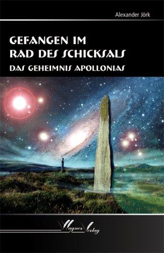 9783866831148: Gefangen im Rad des Schicksals: Das Geheimnis Apollonias