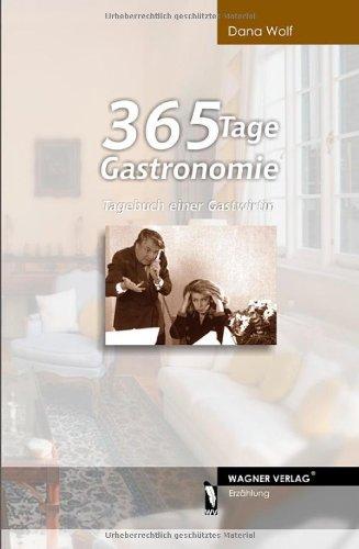 9783866832305: 365 Tage Gastronomie: Tagebuch einer Gastwirtin