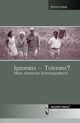 9783866834040: Ignoranz - Toleranz?: Mein Abenteuer Schwiegereltern!