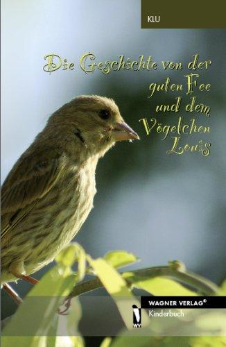 9783866836563: Die Geschichte von der guten Fee und dem Vögelchen Louis: Schicksalsschläge sind immer traurig- beim Menschen und in der Natur