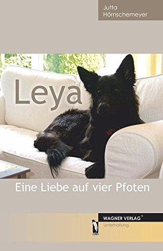 Leya - Eine Liebe auf vier Pfoten - Jutta Hörnschemeyer