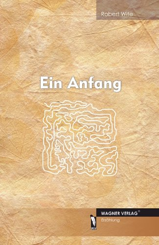 Ein Anfang - Robert Wite