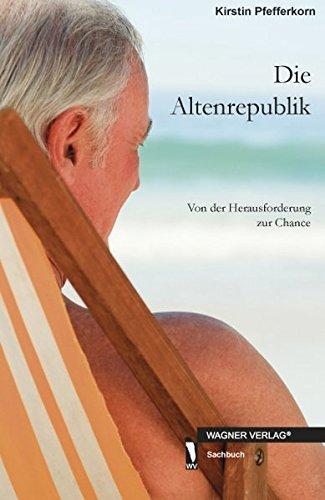 9783866839977: Die Altenrepublik: Von  der Herausforderung zur Chance