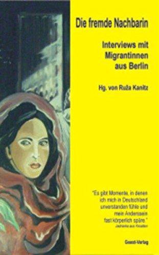 9783866850101: Die fremde Nachbarin: Interviews mit Migrantinnen aus Berlin