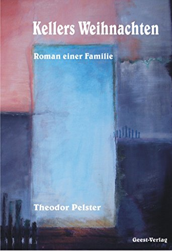 9783866850835: Kellers Weihnachten: Roman einer Familie
