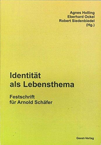Identität als Lebensthema. Festschrift für Arnold Schäfer zum 80. Geburtstag.: ...