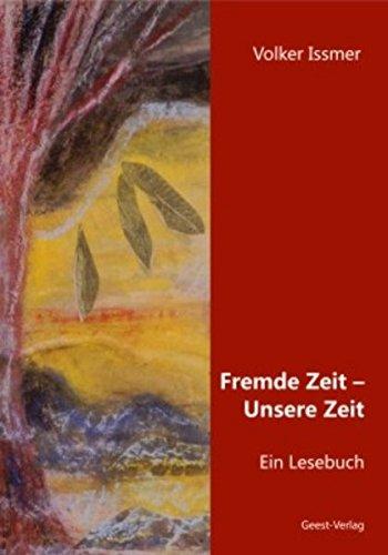 9783866852662: Fremde Zeit - Unsere Zeit: Ein Lesebuch