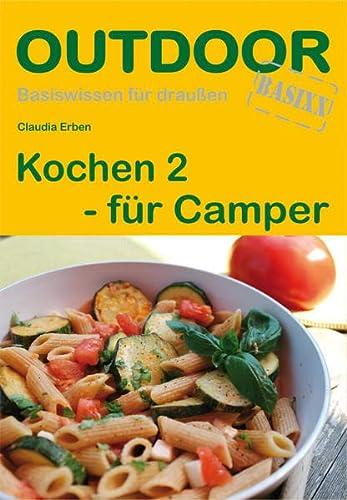 Kochen 2 für Camper. OutdoorHandbuch: Basiswissen für draussen (Paperback) - Claudia Erben