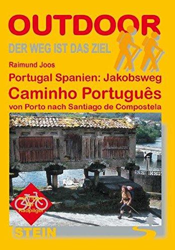9783866863378: Portugal Spanien: Jakobsweg. Caminho Portugês: Von Porto nach Santiago de Compostela. Der Weg ist das Ziel