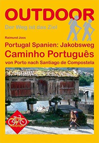 9783866863835: Portugal Spanien: Jakobsweg. Caminho Portugês: Von Porto nach Santiago de Compostela. Der Weg ist das Ziel