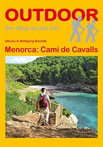 Menorca: Camí de Cavalls : Outdoor-Handbuch 336, OutdoorHandbuch 336 - Idhuna Barelds