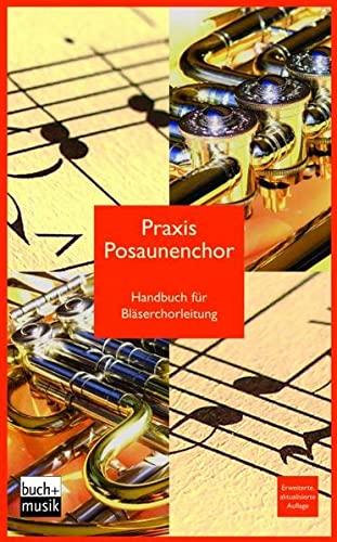 9783866870970: Praxis Posaunenchor: Handbuch für Bläserchorleitung